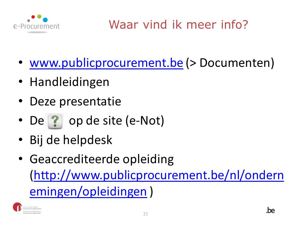 www.publicprocurement.be (> Documenten) Handleidingen