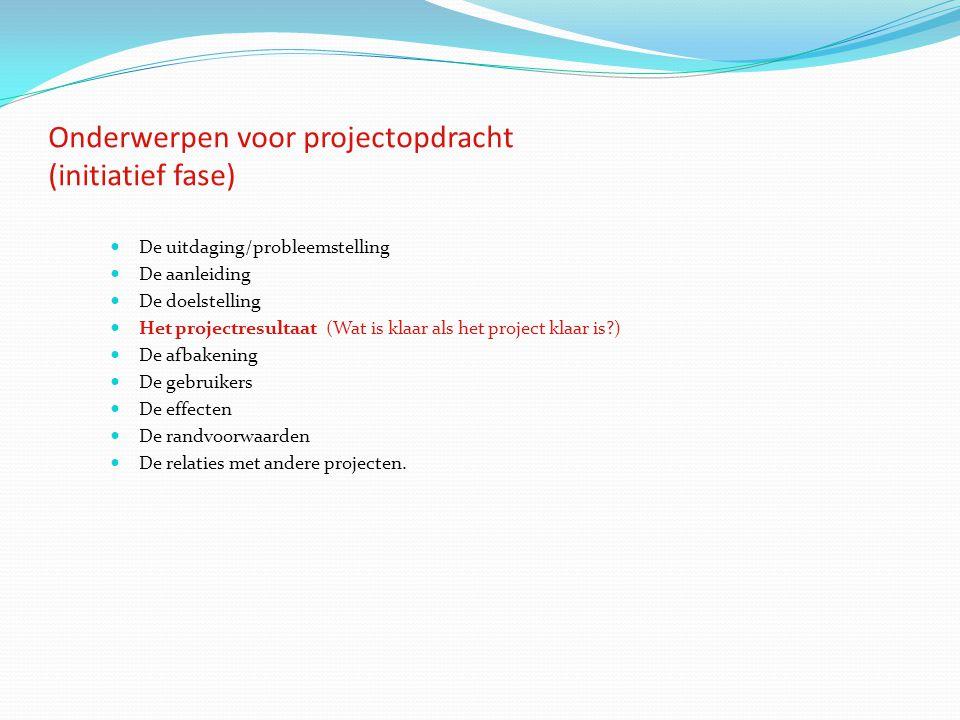 Onderwerpen voor projectopdracht (initiatief fase)