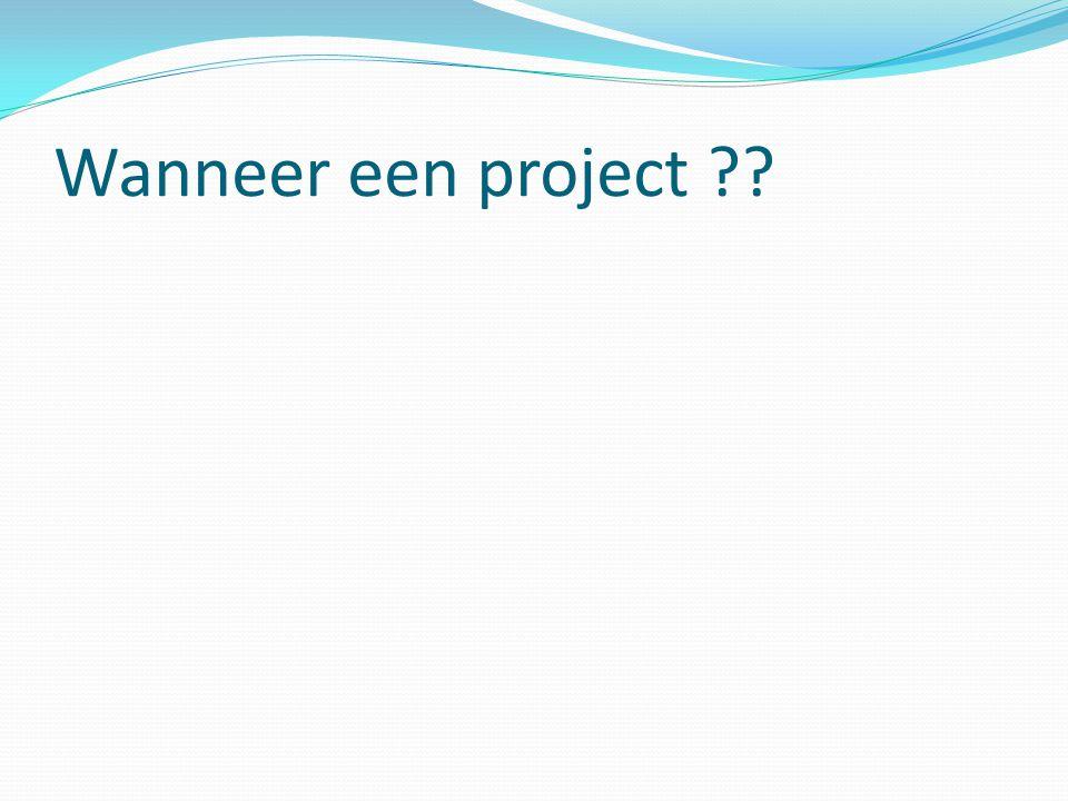 Wanneer een project
