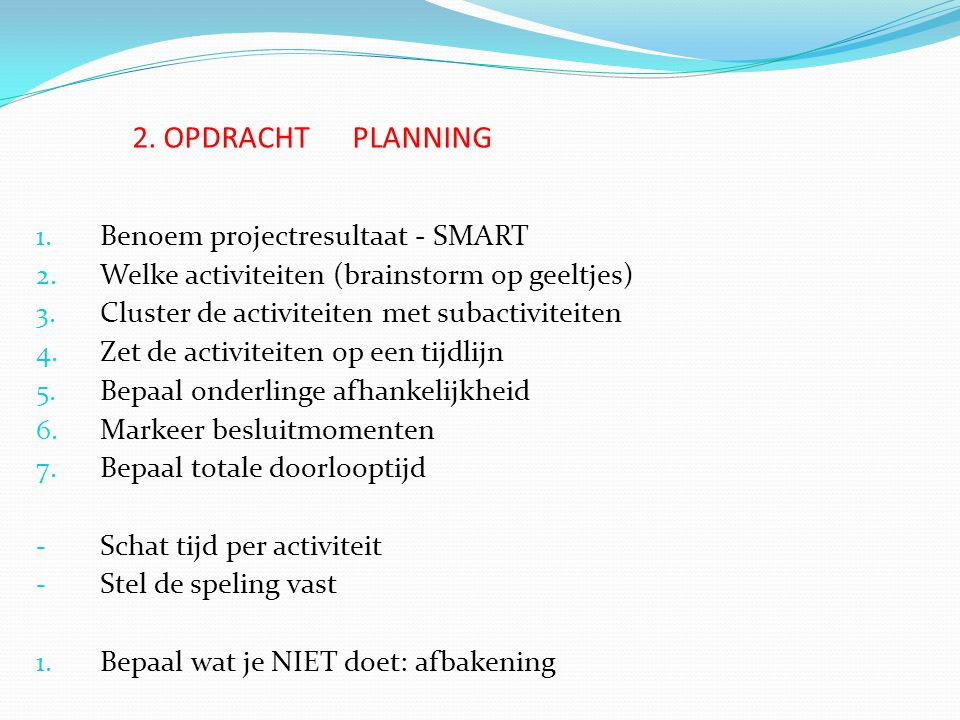 2. OPDRACHT PLANNING Benoem projectresultaat - SMART