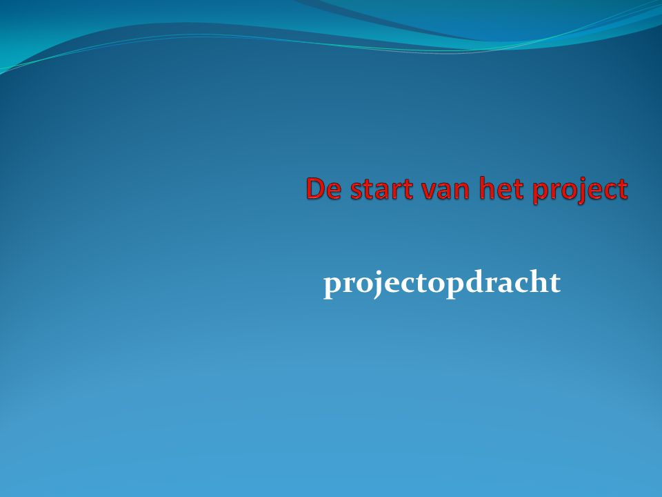 De start van het project