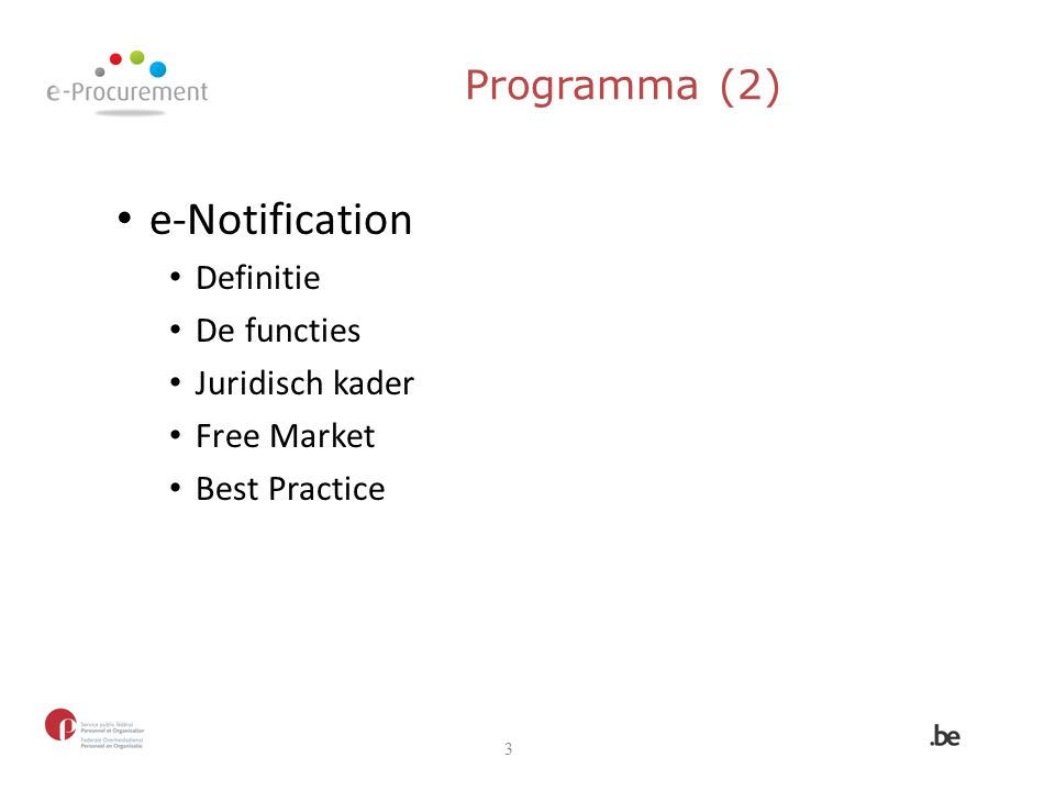 e-Notification Programma (2) Definitie De functies Juridisch kader