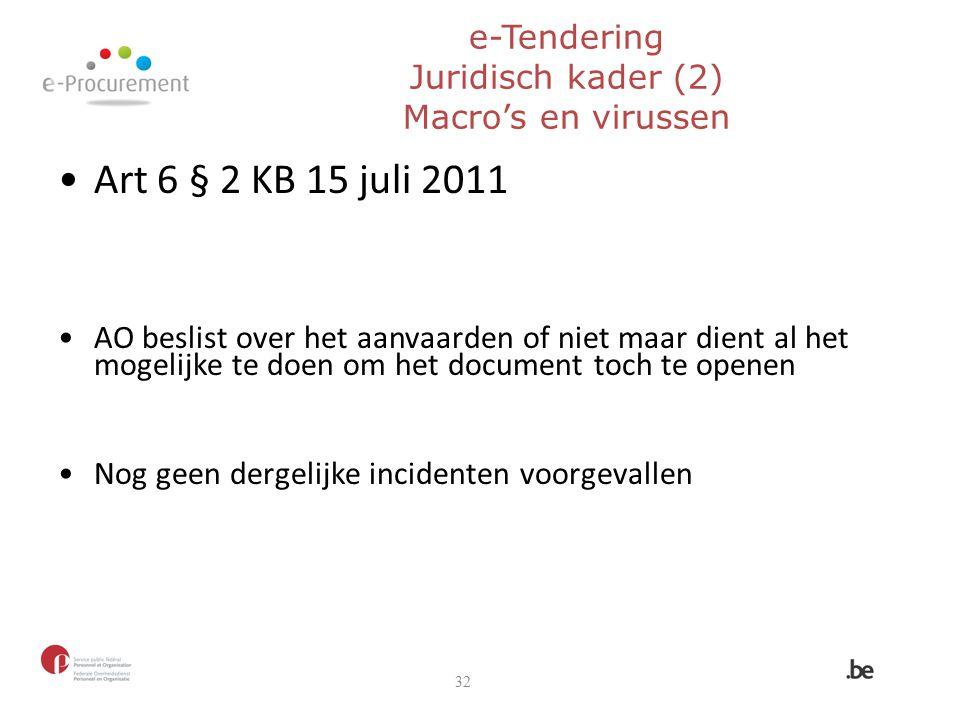 e-Tendering Juridisch kader (2) Macro's en virussen