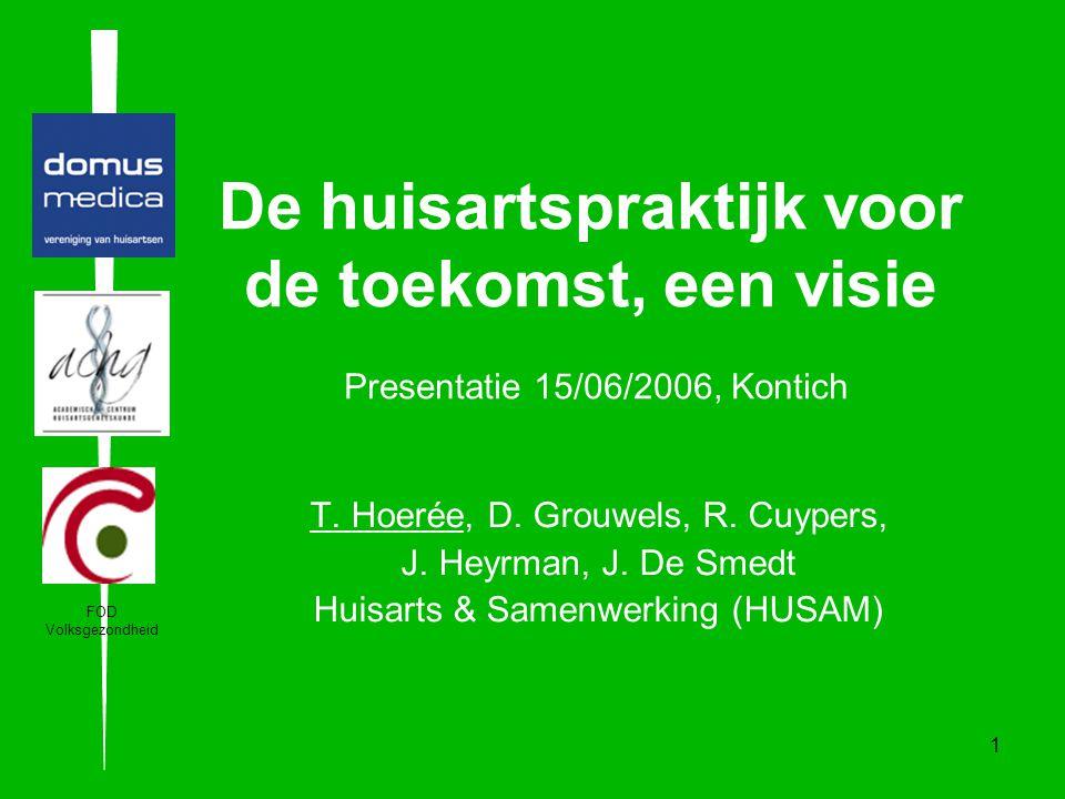 De huisartspraktijk voor de toekomst, een visie Presentatie 15/06/2006, Kontich