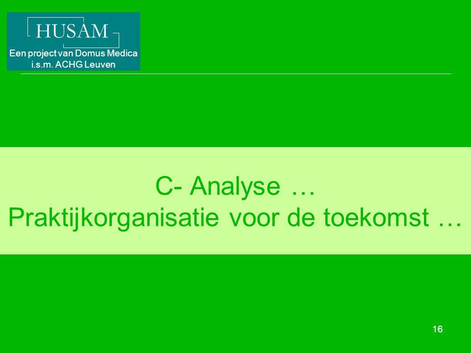 C- Analyse … Praktijkorganisatie voor de toekomst …