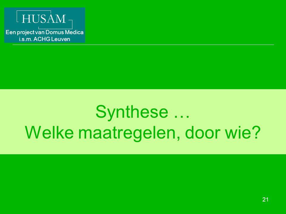 Synthese … Welke maatregelen, door wie