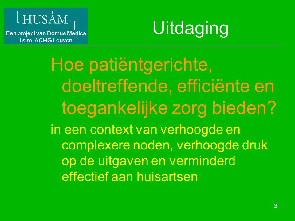 Uitdaging Hoe patiëntgerichte, doeltreffende, efficiënte en toegankelijke zorg bieden
