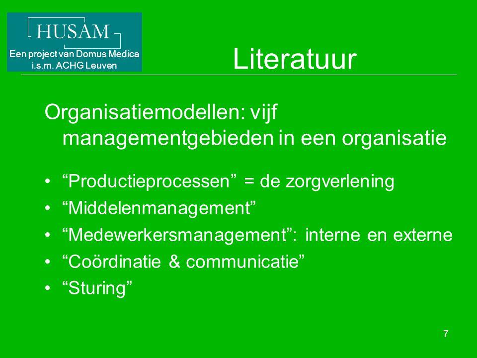 Literatuur Organisatiemodellen: vijf managementgebieden in een organisatie. Productieprocessen = de zorgverlening.