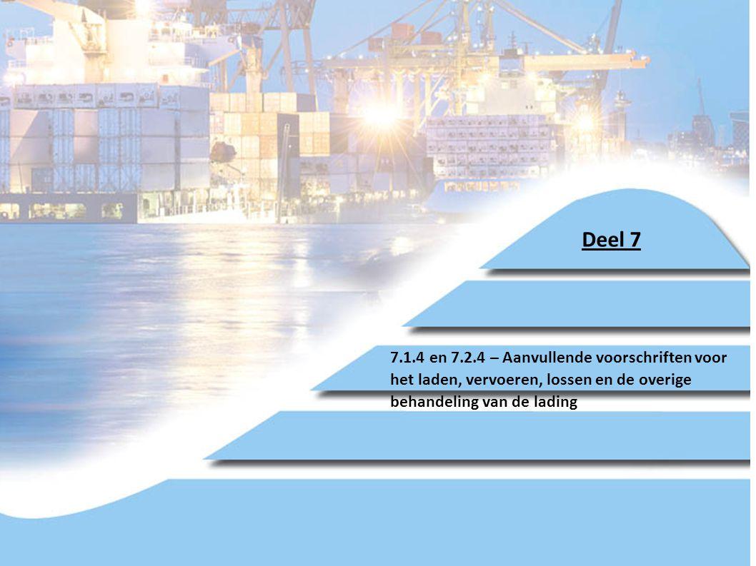 Deel 7 7.1.4 en 7.2.4 – Aanvullende voorschriften voor het laden, vervoeren, lossen en de overige behandeling van de lading.