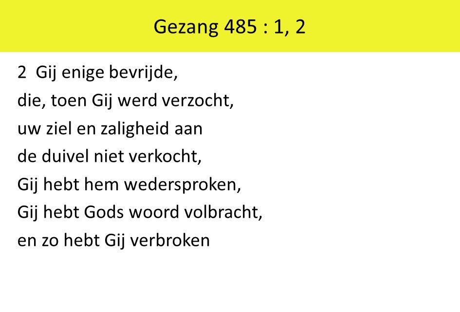 Gezang 485 : 1, 2