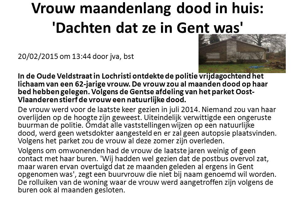 Vrouw maandenlang dood in huis: Dachten dat ze in Gent was