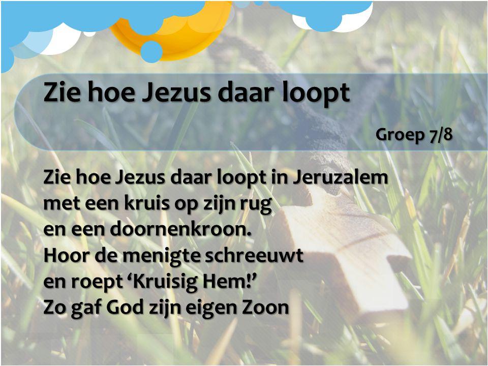 Zie hoe Jezus daar loopt