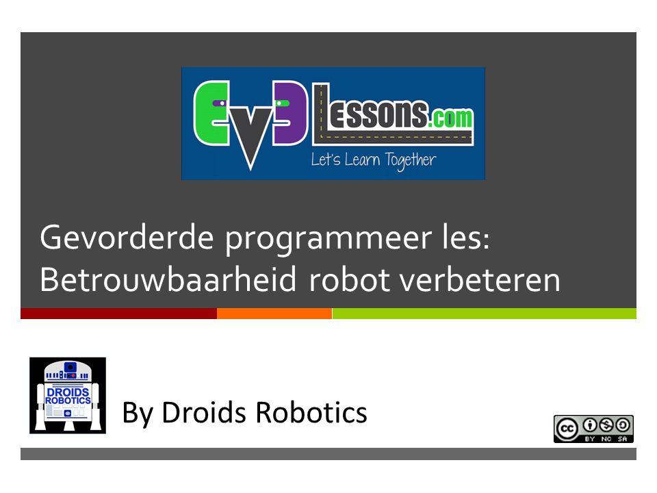 Gevorderde programmeer les: Betrouwbaarheid robot verbeteren