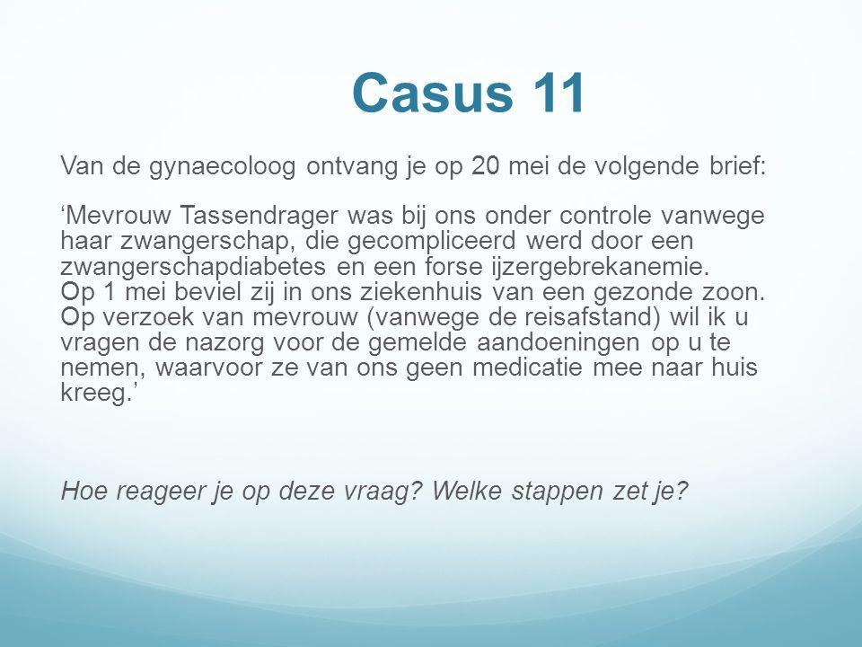 Casus 11 Van de gynaecoloog ontvang je op 20 mei de volgende brief:
