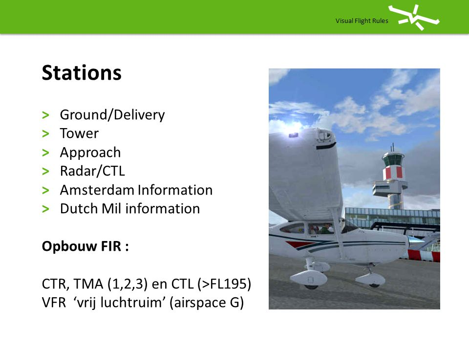 Stations > Ground/Delivery > Tower > Approach > Radar/CTL