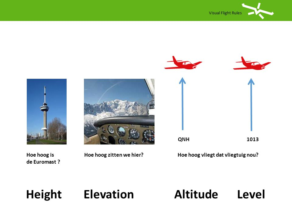 Height Elevation Altitude Level QNH 1013 Hoe hoog is de Euromast