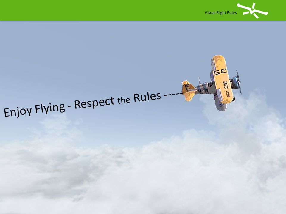 Enjoy Flying - Respect the Rules -----