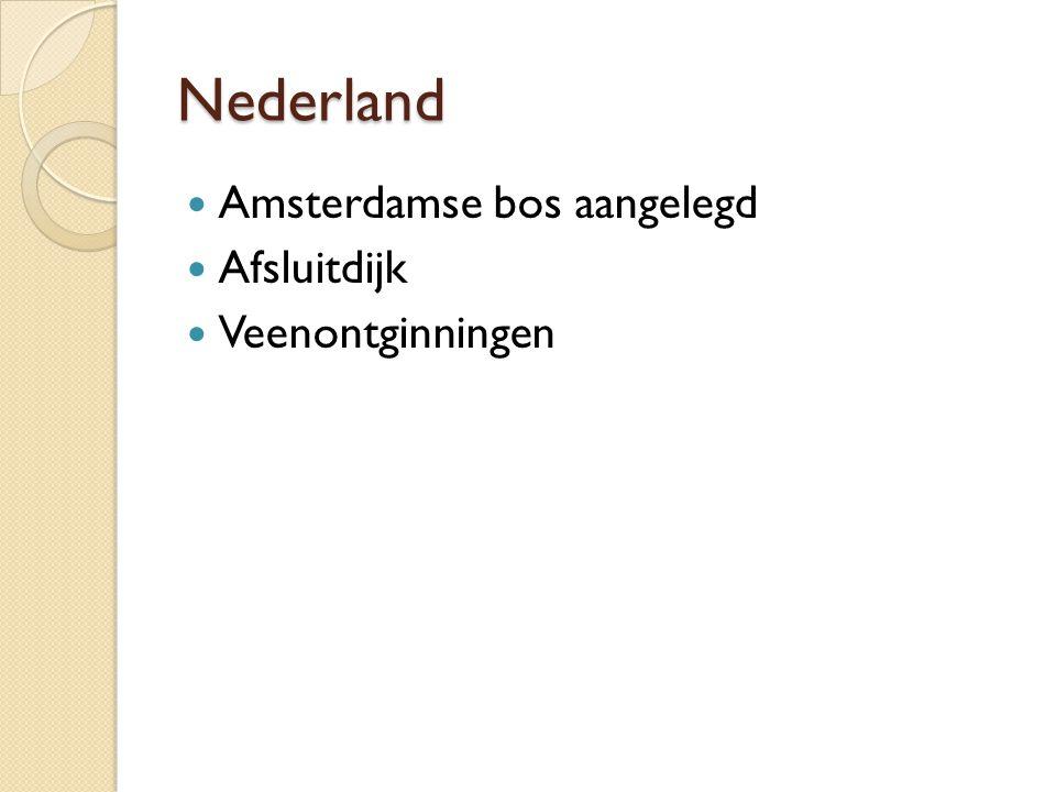 Nederland Amsterdamse bos aangelegd Afsluitdijk Veenontginningen