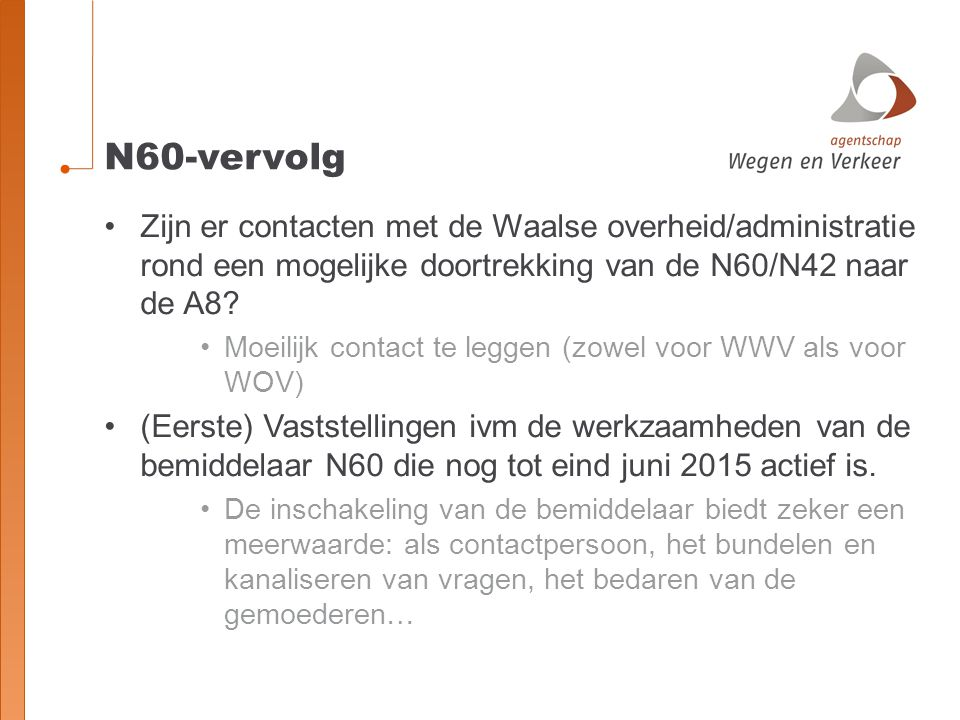 N60-vervolg Zijn er contacten met de Waalse overheid/administratie rond een mogelijke doortrekking van de N60/N42 naar de A8