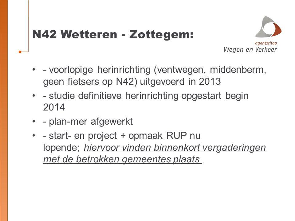 N42 Wetteren - Zottegem: - voorlopige herinrichting (ventwegen, middenberm, geen fietsers op N42) uitgevoerd in 2013.