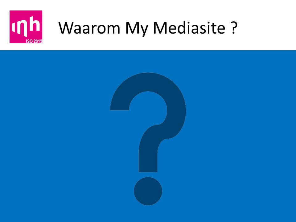 Waarom My Mediasite