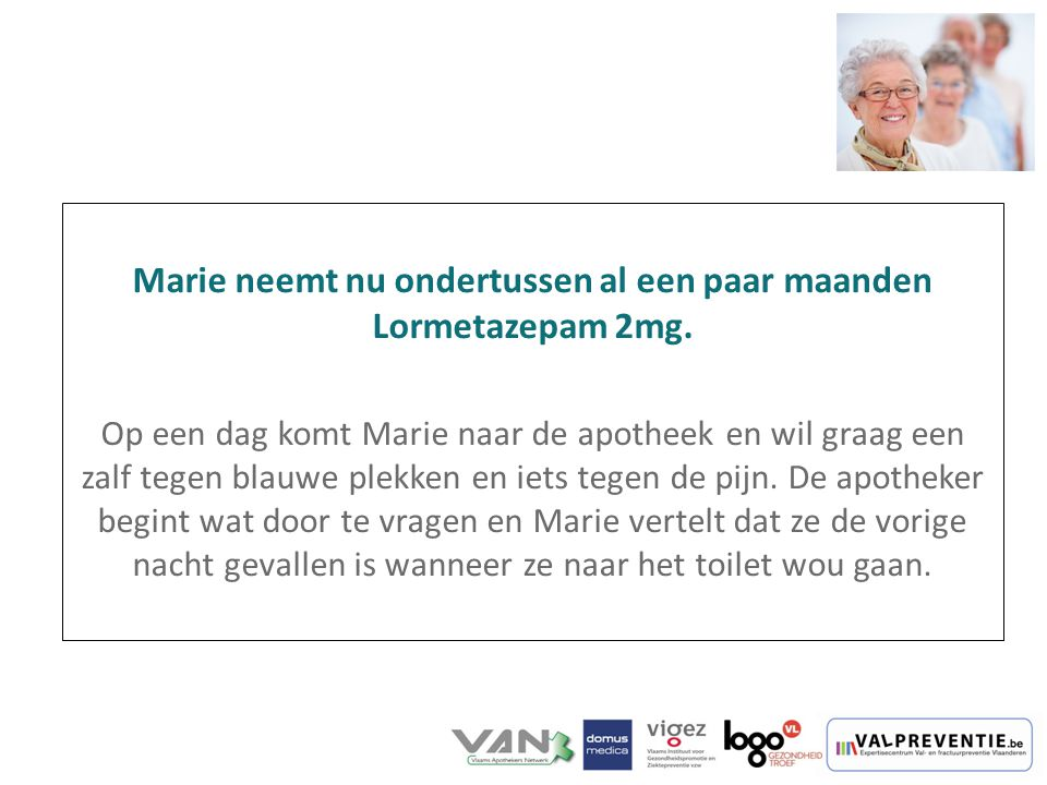 Marie neemt nu ondertussen al een paar maanden Lormetazepam 2mg.
