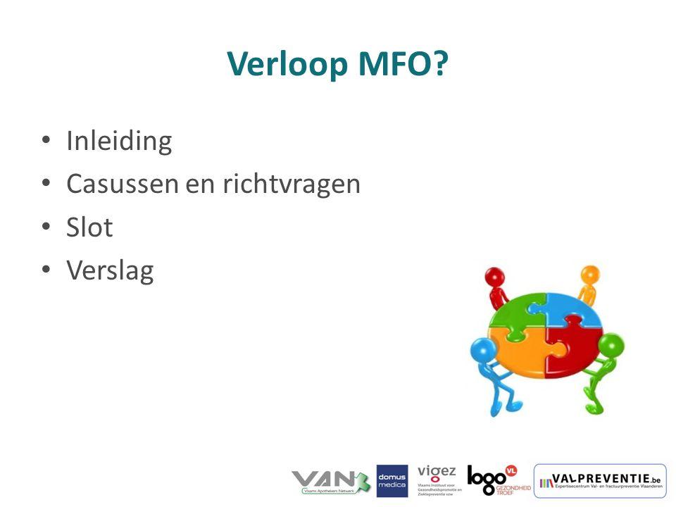 Verloop MFO Inleiding Casussen en richtvragen Slot Verslag