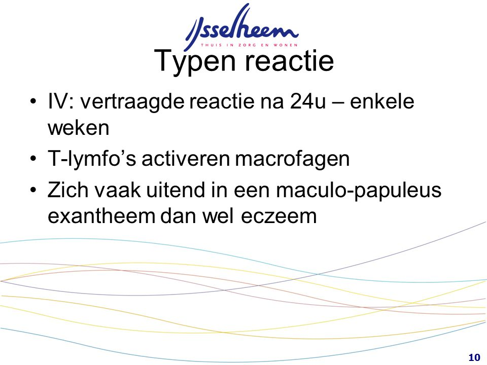 Typen reactie IV: vertraagde reactie na 24u – enkele weken