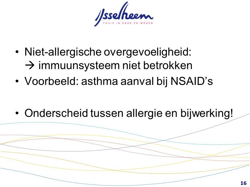 Niet-allergische overgevoeligheid:  immuunsysteem niet betrokken
