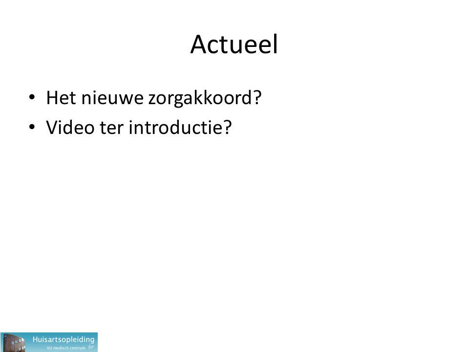 Actueel Het nieuwe zorgakkoord Video ter introductie