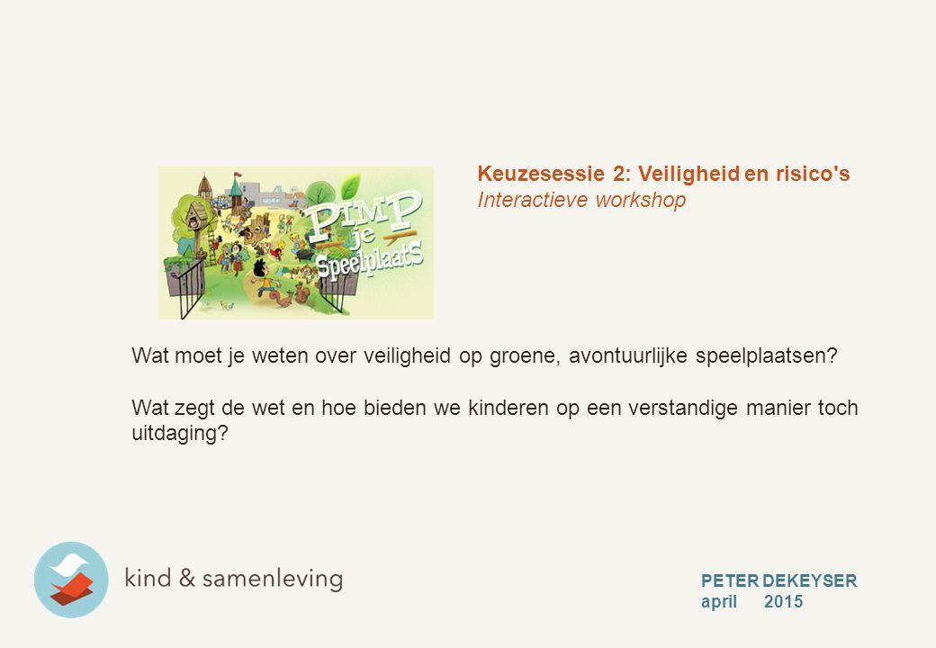Keuzesessie 2: Veiligheid en risico s Interactieve workshop