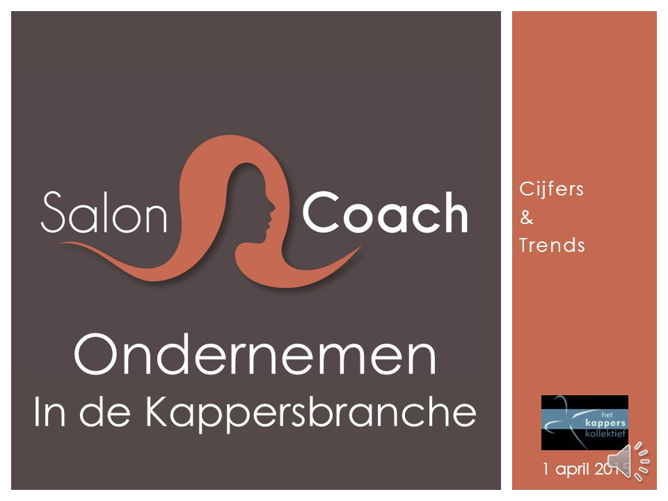 Cijfers & Trends Ondernemen In de Kappersbranche 1 april 2015
