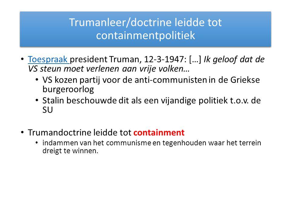 Trumanleer/doctrine leidde tot containmentpolitiek