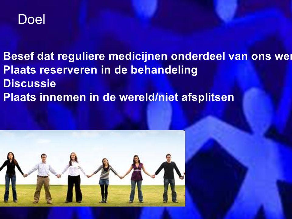 Doel Besef dat reguliere medicijnen onderdeel van ons werk