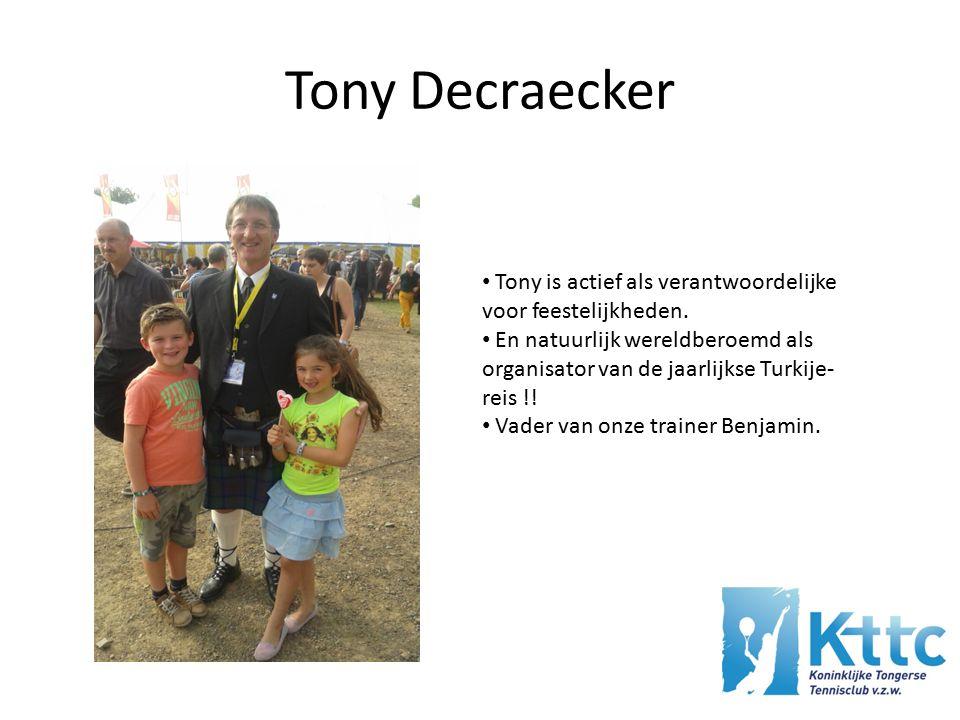 Tony Decraecker Tony is actief als verantwoordelijke voor feestelijkheden.