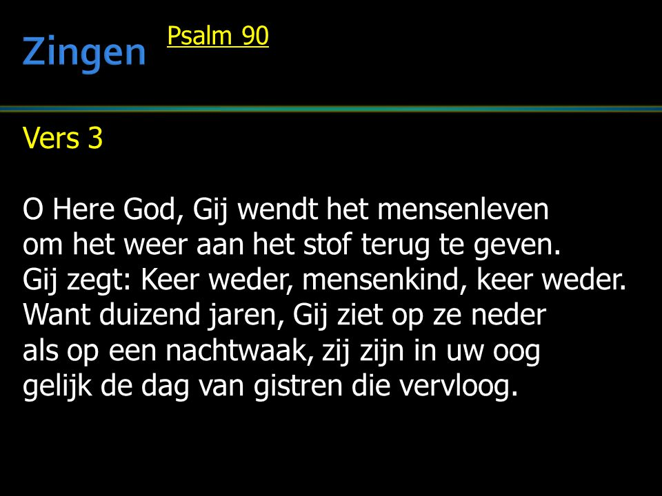 Zingen Vers 3 O Here God, Gij wendt het mensenleven