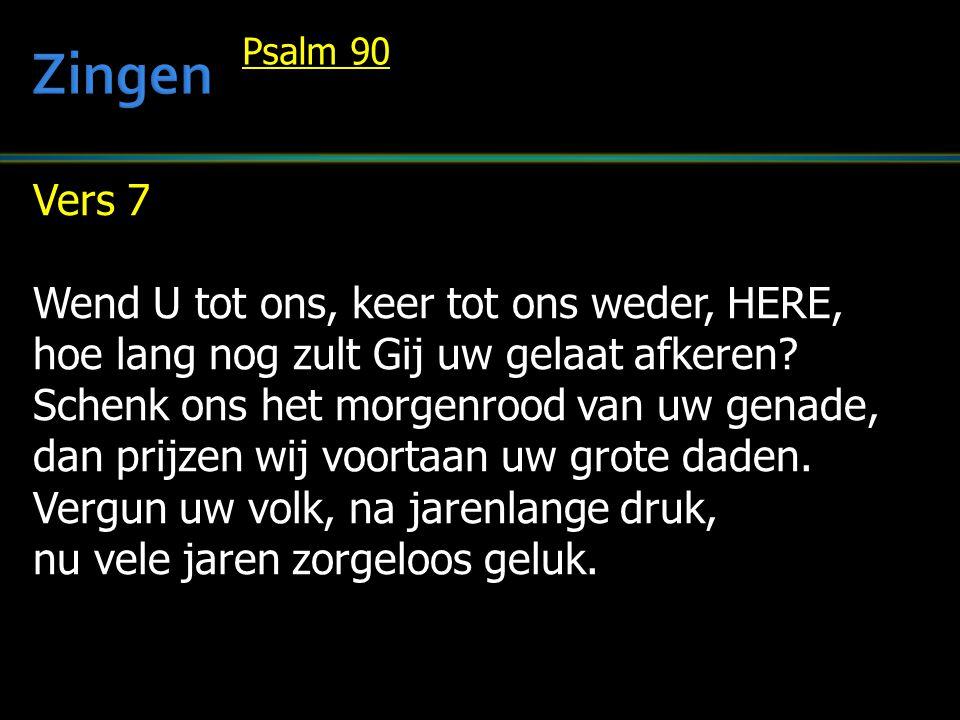 Zingen Vers 7 Wend U tot ons, keer tot ons weder, HERE,