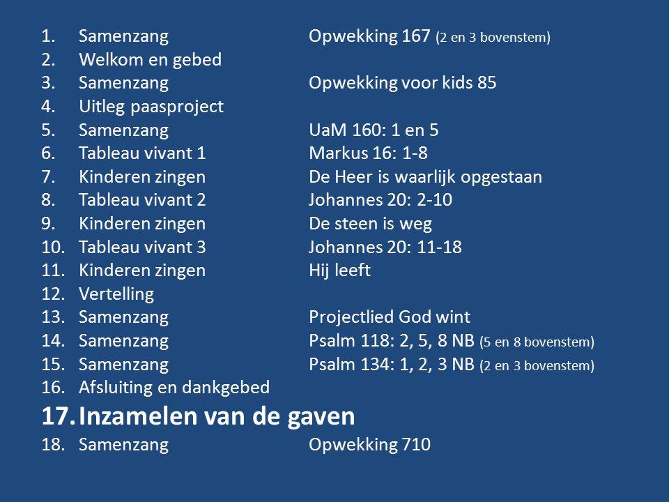 Inzamelen van de gaven Samenzang Opwekking 167 (2 en 3 bovenstem)