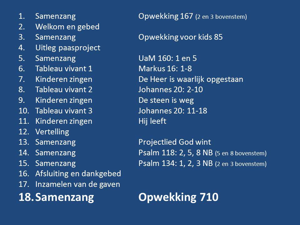 Samenzang Opwekking 710 Samenzang Opwekking 167 (2 en 3 bovenstem)