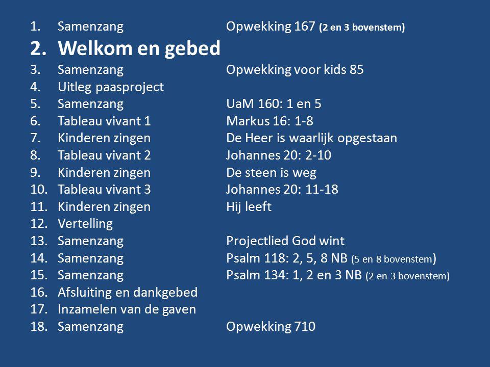 Welkom en gebed Samenzang Opwekking 167 (2 en 3 bovenstem)