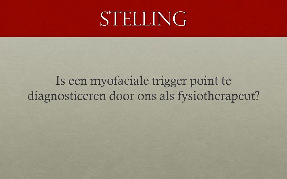 stelling Is een myofaciale trigger point te diagnosticeren door ons als fysiotherapeut