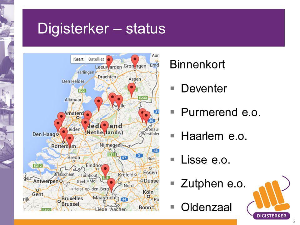 Digisterker – status Binnenkort Deventer Purmerend e.o. Haarlem e.o.