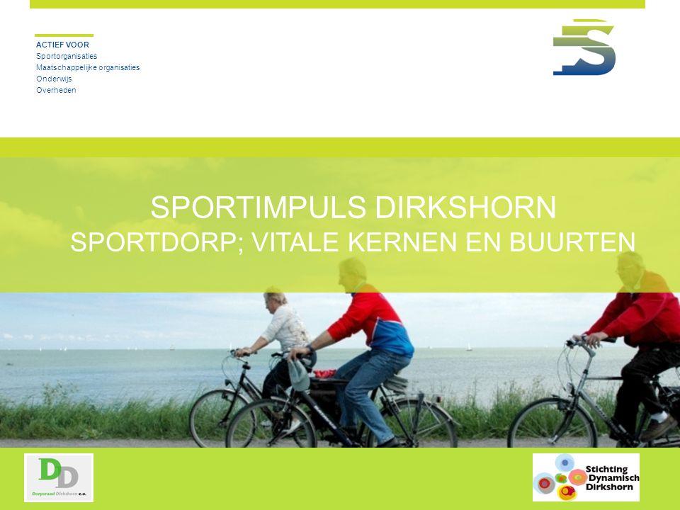 Sportimpuls Dirkshorn Sportdorp; Vitale kernen en Buurten