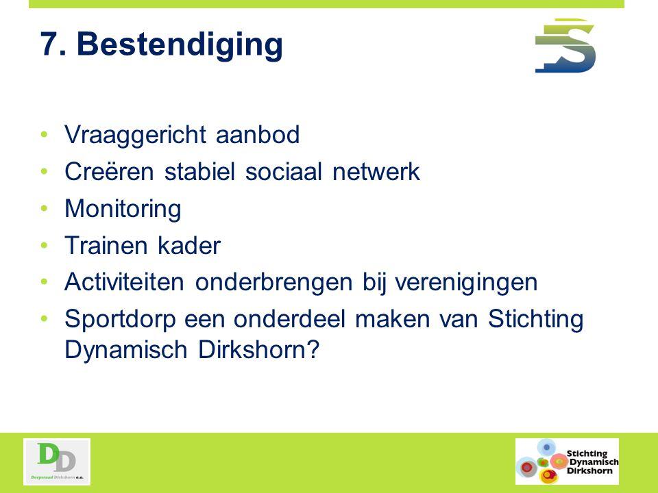 7. Bestendiging Vraaggericht aanbod Creëren stabiel sociaal netwerk