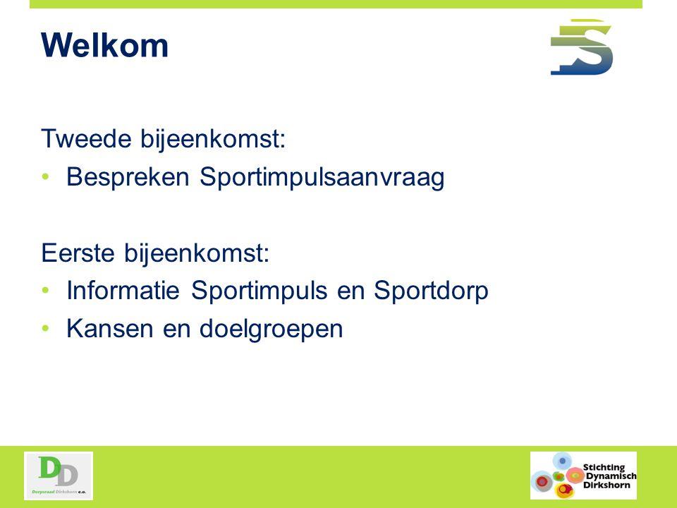 Welkom Tweede bijeenkomst: Bespreken Sportimpulsaanvraag