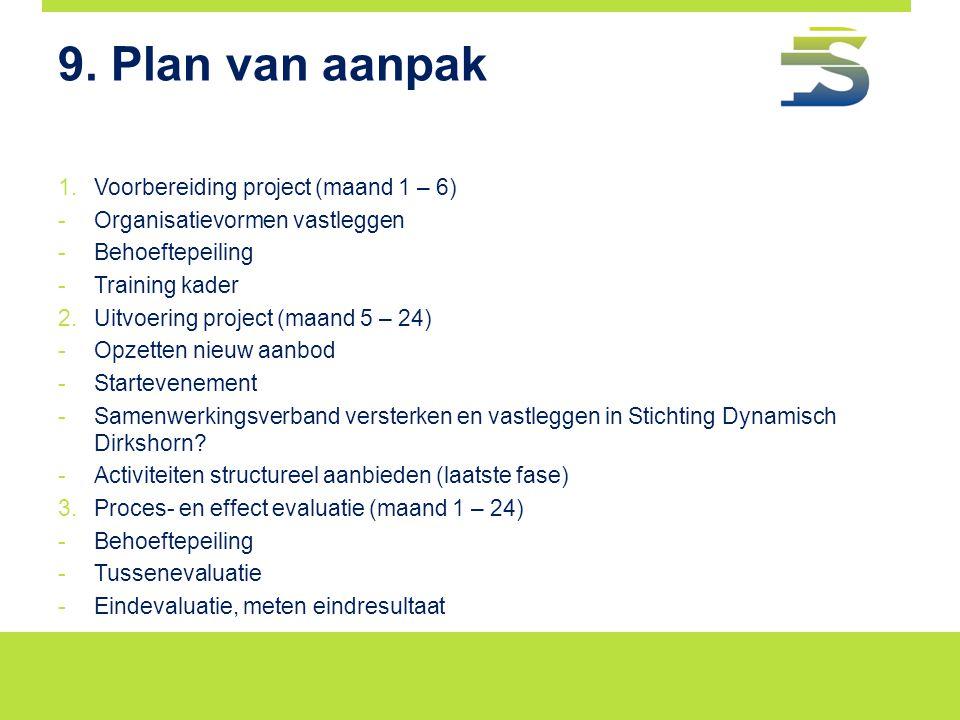 9. Plan van aanpak Voorbereiding project (maand 1 – 6)