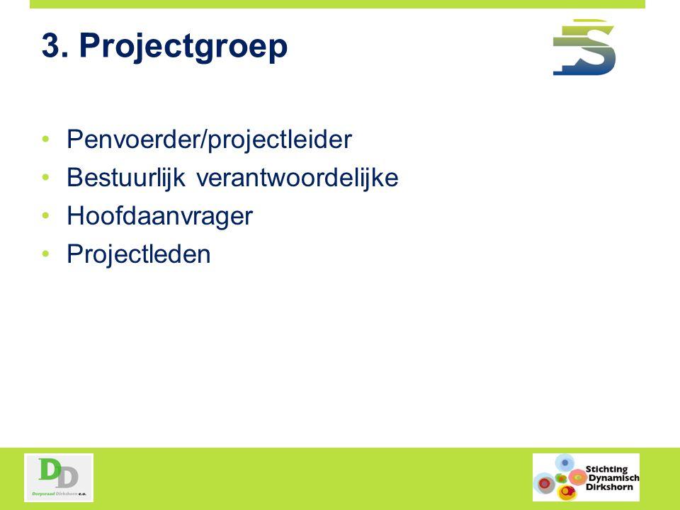 3. Projectgroep Penvoerder/projectleider Bestuurlijk verantwoordelijke
