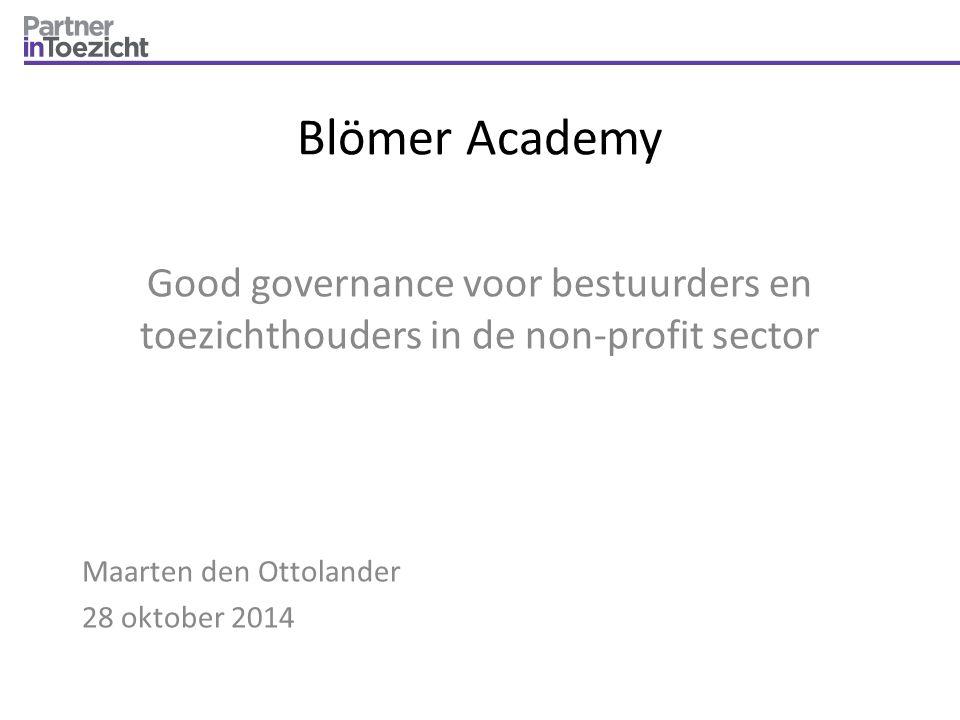 Blömer Academy Good governance voor bestuurders en toezichthouders in de non-profit sector. Maarten den Ottolander.