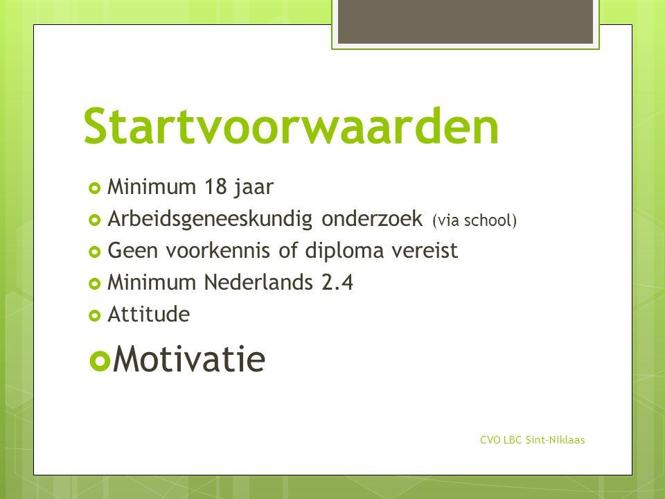 Startvoorwaarden Motivatie Minimum 18 jaar