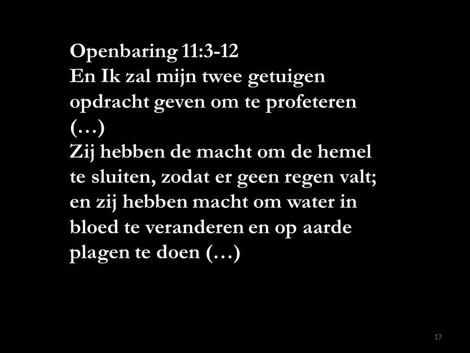 Openbaring 11:3-12 En Ik zal mijn twee getuigen opdracht geven om te profeteren (…)
